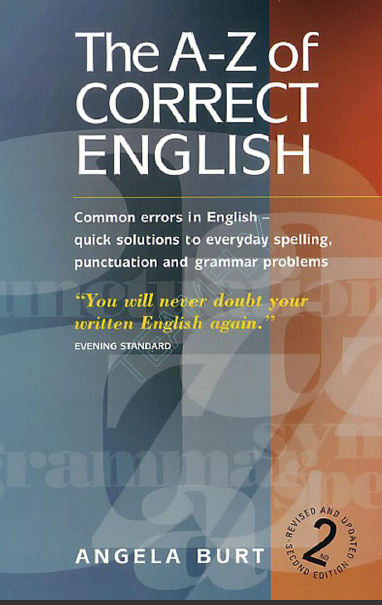 The A-Z of Correct English by Angela Burch