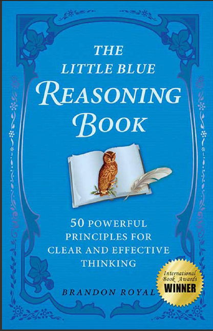 Little Blue Reasoning Book_ 50 Powerful Principles for Clear and Effective Thinking  -Maven Publishing (2010)